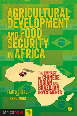 Agricultural Development and Food Security in Africa: The Impact of Chinese, Indian and Brazilian In (BOK)
