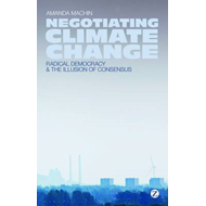 Negotiating Climate Change: Radical Democracy and the Illusion of Consensus (BOK)