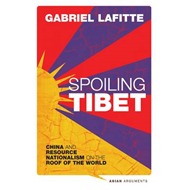 Spoiling Tibet: China and Resource Nationalism on the Roof of the World (BOK)