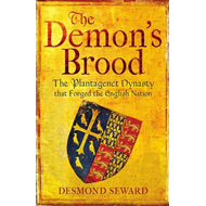 The Demon's Brood: The Plantagenet Dynasty That Forged the English Nation (BOK)