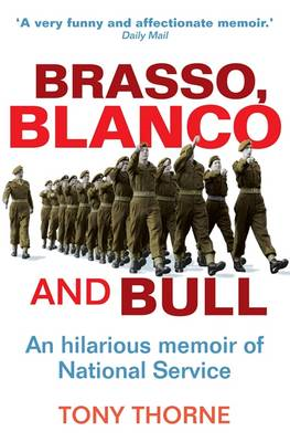 Brasso, Blanco & Bull: An Hilarious Memoire of the National Service (BOK)