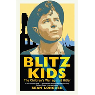 Blitz Kids: The Children's War Against Hitler (BOK)