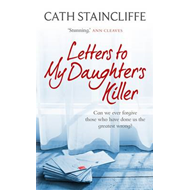 Letters To My Daughter's Killer (BOK)