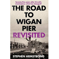 The Road to Wigan Pier Revisited (BOK)