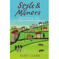Style and Manors: Rustic Tales from a Suffolk Country Estate (BOK)