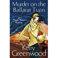 Murder on the Ballarat Train: Miss Phryne Fisher Investigates (BOK)