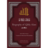 Biography of Qibla Alam: His Ancestors, Descendants and Devotees (BOK)