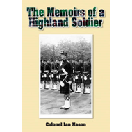 The Memoirs of a Highland Soldier (BOK)
