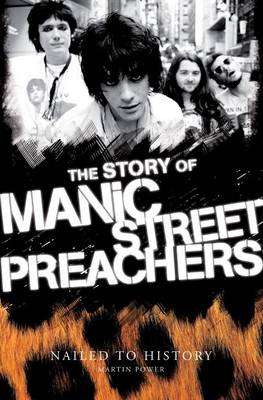 Nailed to History: The Story of the Manic Street Preachers (BOK)