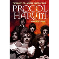 Procol Harum: The Ghosts of a Whiter Shade of Pale (BOK)