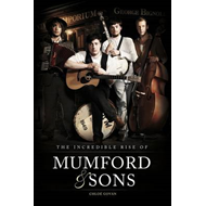 Incredible Rise of Mumford & Sons (BOK)