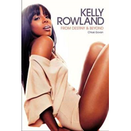 Kelly Rowland: From Destiny & Beyond (BOK)