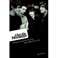 The Arctic Monkeys: Whatever People Say They are: That's What They're Not (BOK)