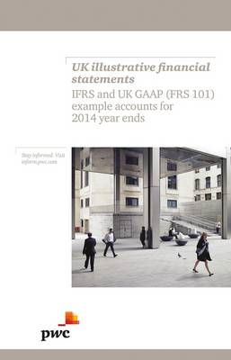 UK Illustrative Financial Statements: IFRS and UK GAAP (FRS (BOK)