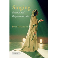 Singing: Personal and Performance Values in Training (BOK)