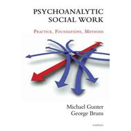 Psychoanalytic Social Work: Practice - Foundations - Methods (BOK)