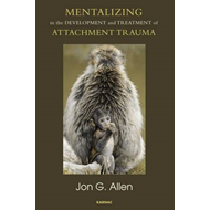 Mentalizing in the Development and Treatment of Attachment T (BOK)