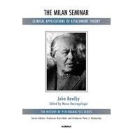 The Milan Seminar: Clinical Applications of Attachment Theory (BOK)