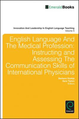 English Language and the Medical Profession: Instructing and Assessing the Communication Skills of I (BOK)