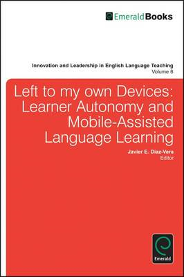 Left to My Own Devices: Learner Autonomy and Mobile-assisted Language Learning (BOK)