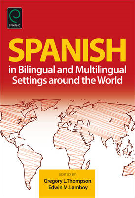 Spanish in Bilingual and Multilingual Settings Around the World (BOK)