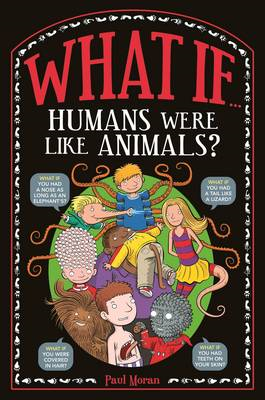 What If...: Humans Were Like Animals? (BOK)