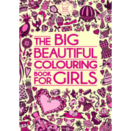 The Big Beautiful Colouring Book for Girls (BOK)