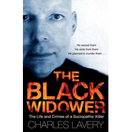 The Black Widower: The Life and Crimes of a Sociopathic Killer (BOK)