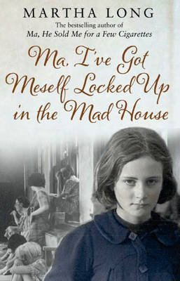 Ma, I've Got Meself Locked Up in the Mad House (BOK)
