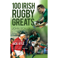 100 Irish Rugby Greats (BOK)
