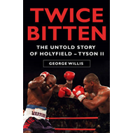 Twice Bitten: The Untold Story of Holyfield-Tyson II (BOK)