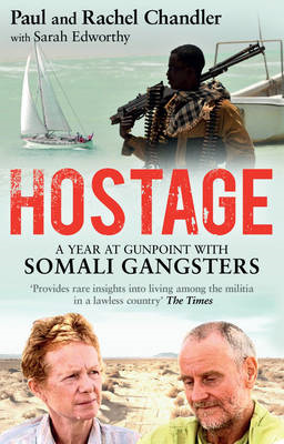 Hostage: A Year at Gunpoint with Somali Gangsters (BOK)