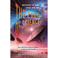 The Edge of Science: Mysteries of Mind, Space and Time (BOK)