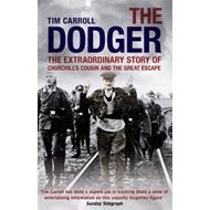 The Dodger: The Extraordinary Story of Churchill's Cousin and the Great Escape (BOK)