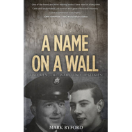 A Name on a Wall: Two Men, Two Wars, Two Destinies (BOK)