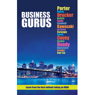 Business Gurus: The World's Top Thinkers All in One Book (BOK)