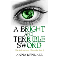 A Bright and Terrible Sword (BOK)