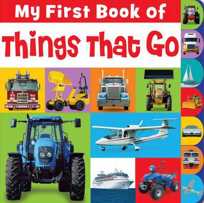 My First Book Of Things That Go (BOK)