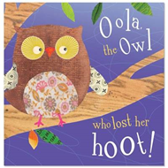 Oola, the Owl Who Lost Her Hoot! (BOK)