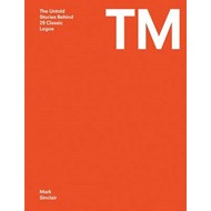 TM: The Untold Stories Behind 29 Classic Logos (BOK)