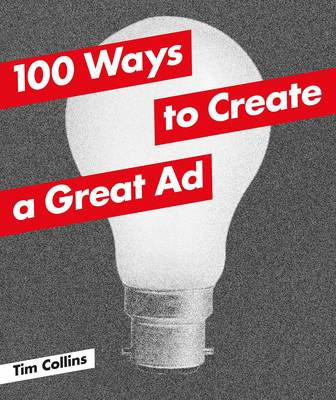 100 Ways to Create a Great Ad (BOK)
