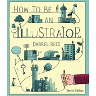 How to be an Illustrator, Second Edition (BOK)