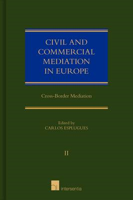 Civil and Commercial Mediation in Europe: Cross-Border Mediation: Volume II (BOK)