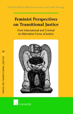 Feminist Perspectives on Transitional Justice: From International and Criminal to Alternative Forms (BOK)