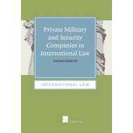 Private Military and Security Companies in International Law: A Challenge for Non-Binding Norms: The (BOK)