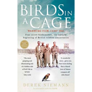 Birds in a Cage: The Remarkable Story of How Four Prisoners of War Survived Captivity (BOK)