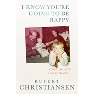I Know You're Going to be Happy: The Story of a Sixties Family (BOK)