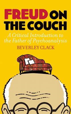Freud on the Couch: A Critical Introduction to the Father of Psychoanalysis (BOK)