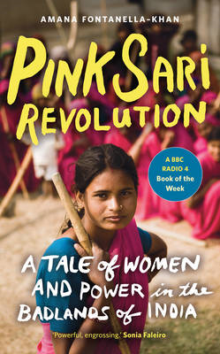 Pink Sari Revolution: A Tale of Women and Power in the Badlands of India (BOK)