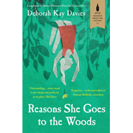 Reasons She Goes to the Woods (BOK)